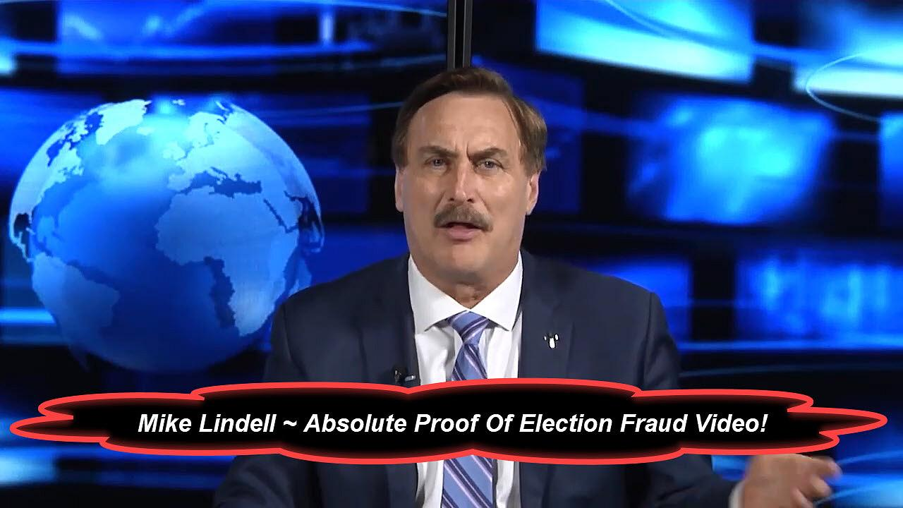 Mike Lindell Absolute Proof Of Election Fraud Video